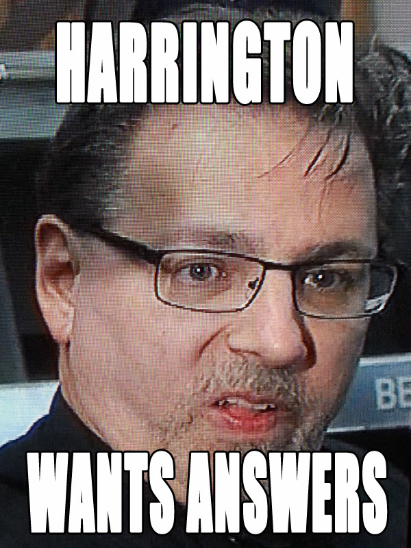 harrington wants answers