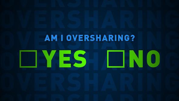 overshare2